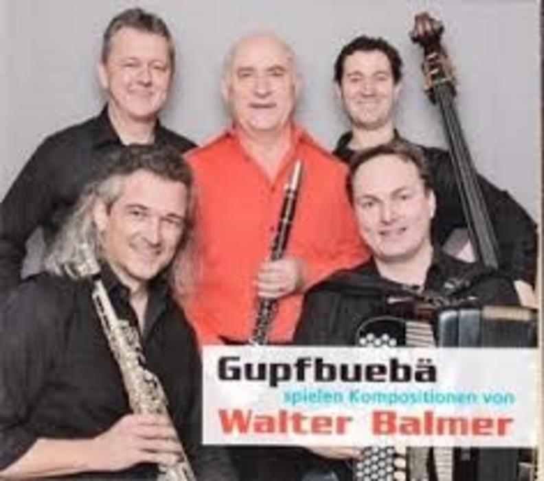 Gupfbuebe spielen Kompositionen von Walter Balmer