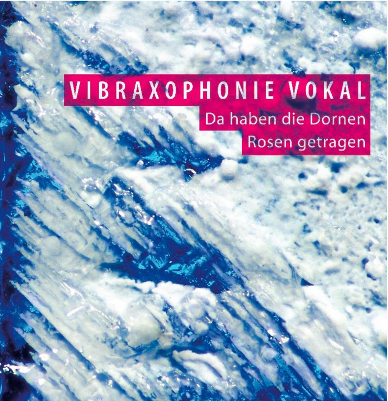 Vibraxophonie_CD-Cover_Da haben die Dornen Rosen getragen