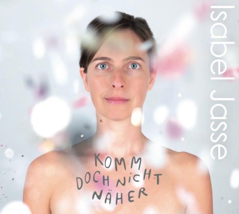 Cover Debutalbum Isabel Jasse_Komm dich nicht näher